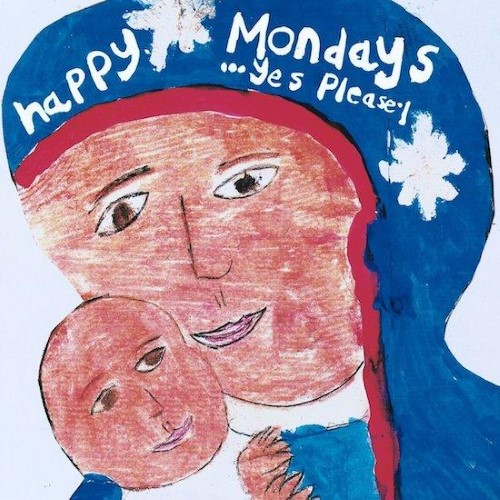 Happy Mondays – Yes Please