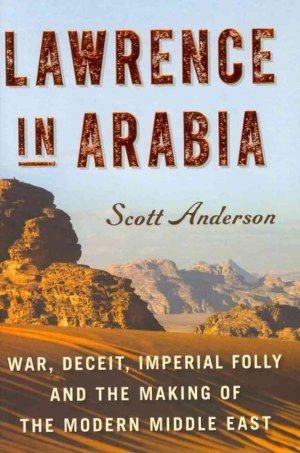 Lawrence in Arabia door Scott Anderson